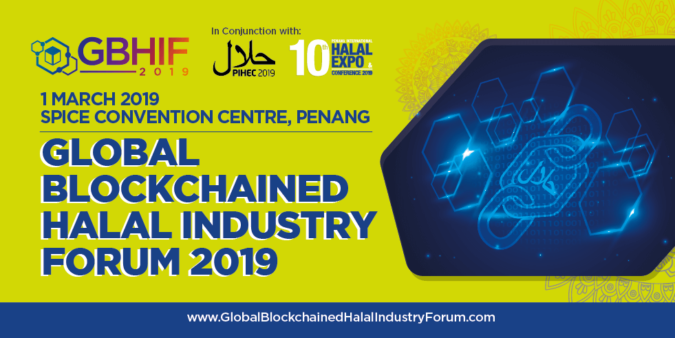 Photo of Global Blockchained Halal Industry Forum 2019 Set to be Held on 1st March in Penang