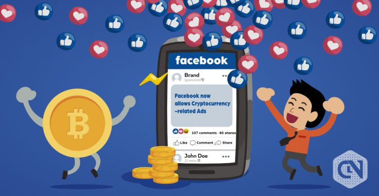 Facebook now allows Cryptocurrency-related Ads