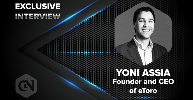 Yoni Assia (Founder and CEO of eToro)