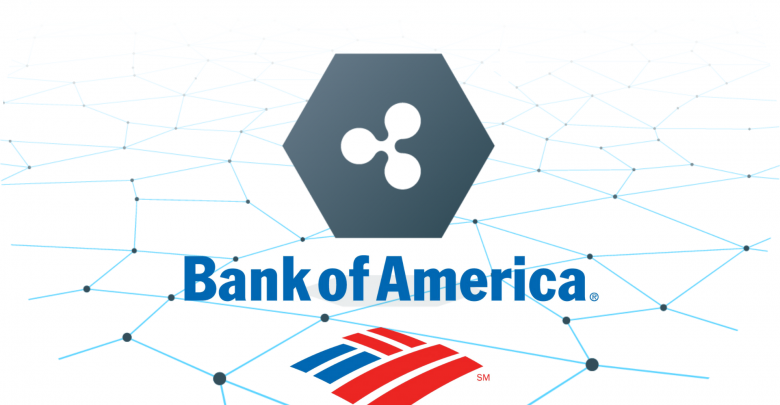 Bank of America To Utilize Ripple Blockchain