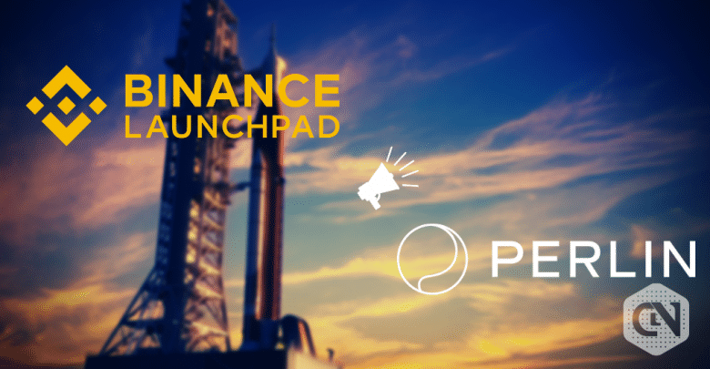 Binance Launchpad All Set to Launch Perlin Network Today