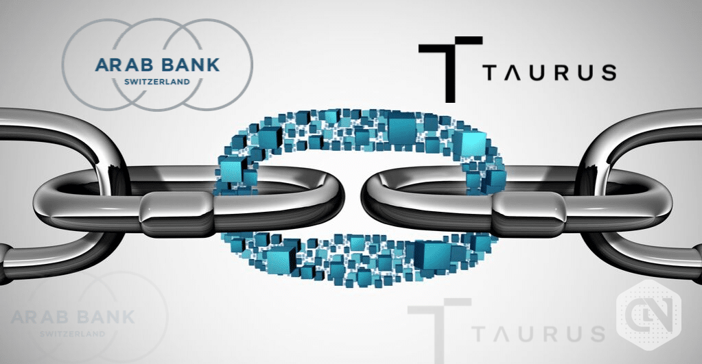 Taurus and Arab Bank, Switzerland Partners Up To Provide Crypto Services
