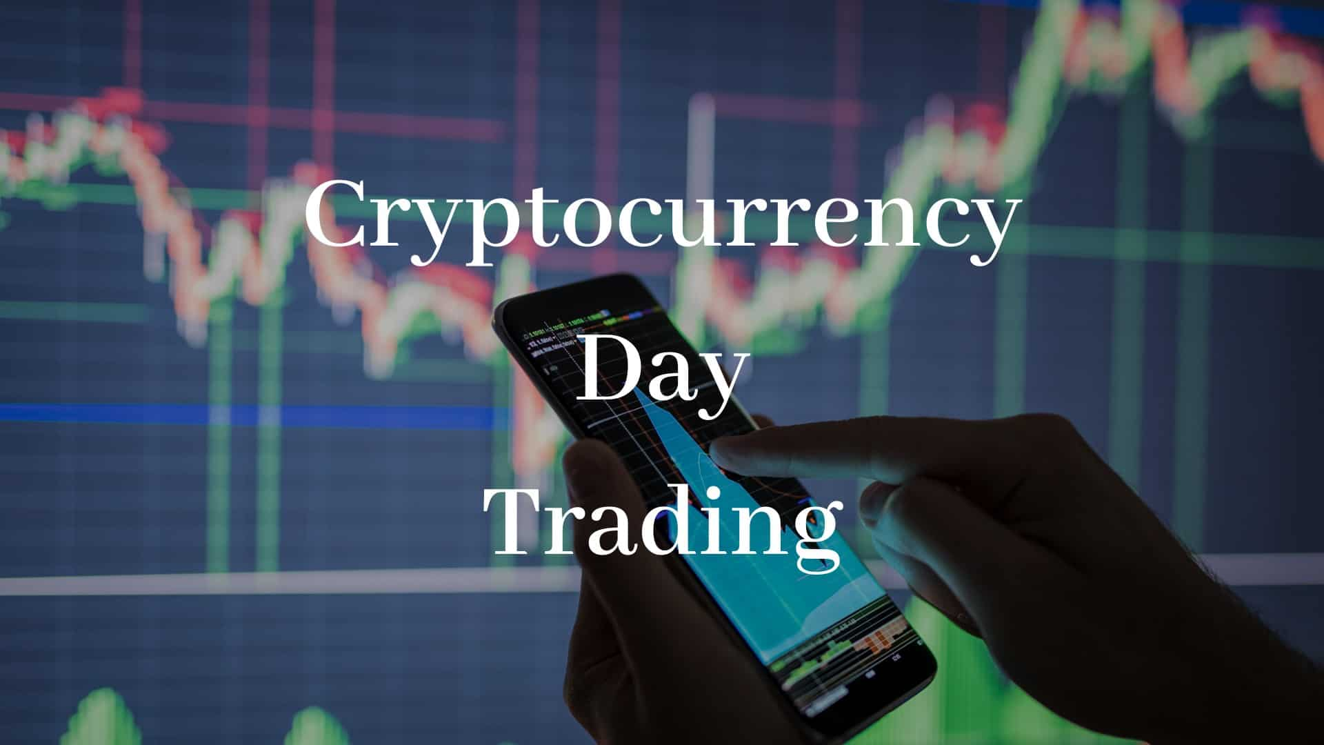 cryptocurrency should be day traded