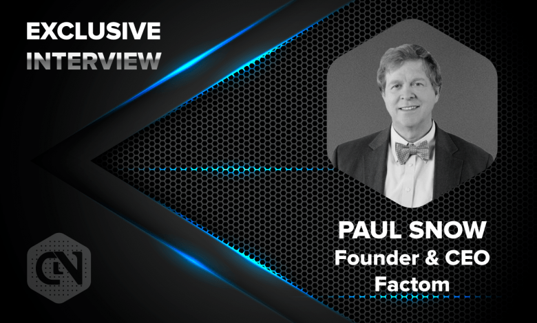 Photo of Factom's Founder and CEO Paul Snow Speaks Exclusively to CryptoNewsZ