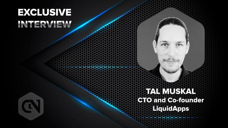 Tal Muskal,CTO & Co founder LiquidApps