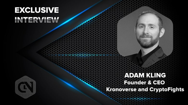 Photo of Kronoverse and CryptoFights' CEO & Founder Adam Kling in an Exclusive Interview with CryptoNewsZ