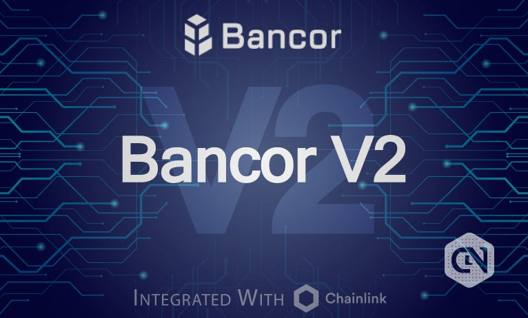 Bancor Announces Bancor Protocol's 2nd Major Version