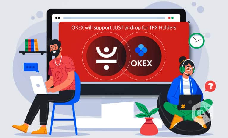 Photo of OKEx Announces JUST Token Airdrop for TRON holders, in a Phased Manner Till October 2020