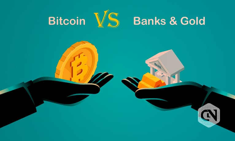 Bitcoin Better Than Traditional Banks And Gold