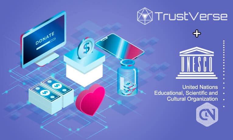 Photo of TrustVerse Partners With UNESCO For Developing Fundraising Platform
