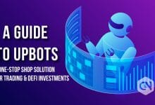 Photo of Upbots—A One-Stop Shop Solution for Trading and DeFi Investments