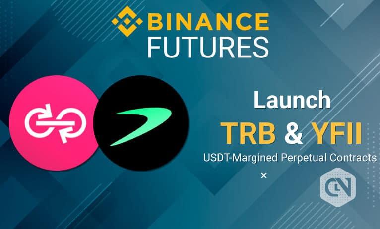 Binance Futures akan Meluncurkan Perdagangan Margin TRB / USDT dan YFII / USDT