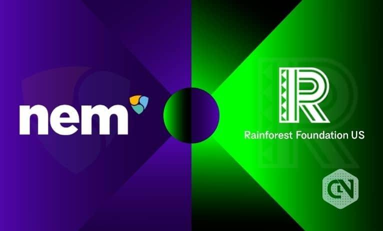 NEM Partners With Rainforest Foundation to Rainforest