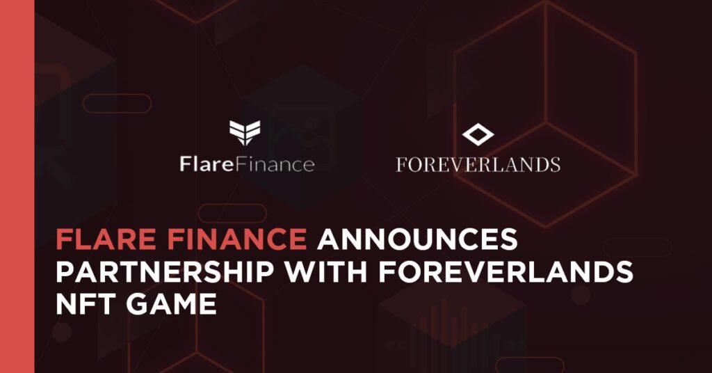 Flare Finance Announces Partnership with ForeverLands NFT Game